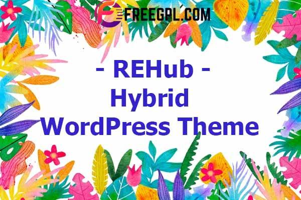 REHub– Hybrid WordPress Theme Nulled Download Free