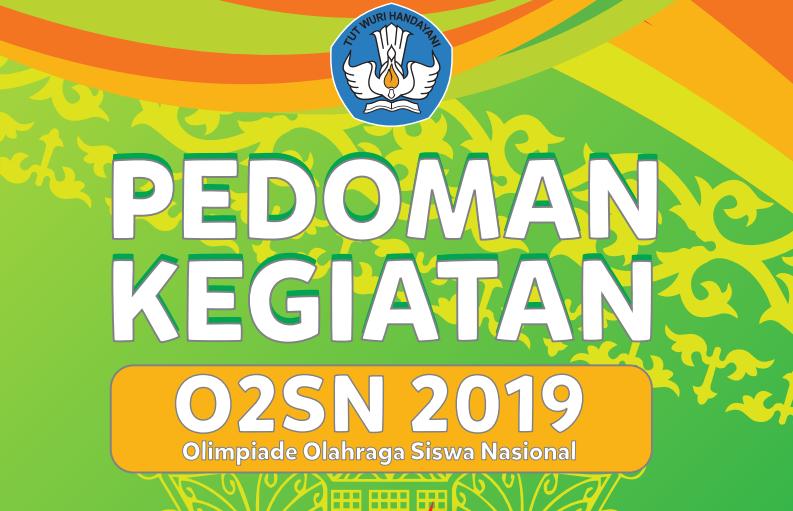 Pedoman Kegiatan Olimpiade Olahraga Siswa Nasional (O2SN) SMA 2019