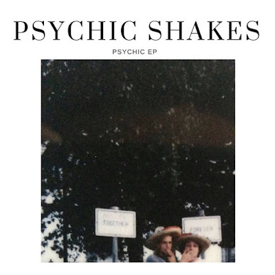"PSYCHIC SHAKES ""Psychic EP"""