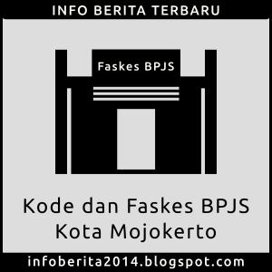 Kode dan Faskes BPJS Kesehatan Kota Mojokerto