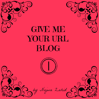 Give Me Your URL Blog by najwa zahid