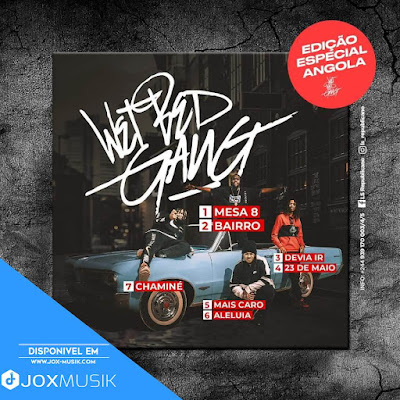 Wet Bed Gang Album - Edição Especial Angola (Álbum) [DOWNLOAD]