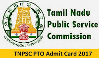 TNPSC PTO Admit Card 2017