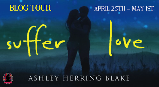 Blog Tour Review & Giveaway ~ Suffer Love by Ashley Herring Blake
