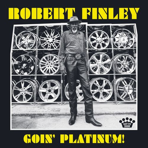 News du jour Goin Platinum Robert Finley, Easy Eye Sound,