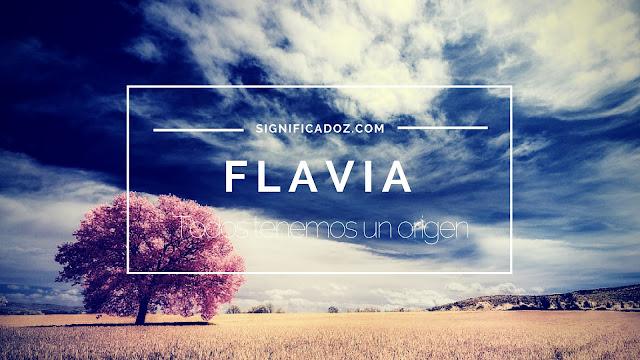 Significado y origen del Nombre Flavia ¿Que Significa?