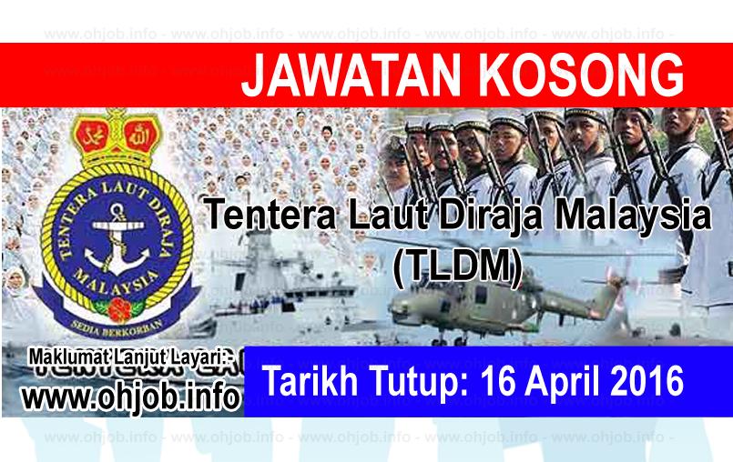 Jawatan Kerja Kosong Tentera Laut Diraja Malaysia (TLDM) logo www.ohjob.info april 2016