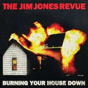 THE  JIM JONES REVUE - Burning your house down Los mejores discos del 2010