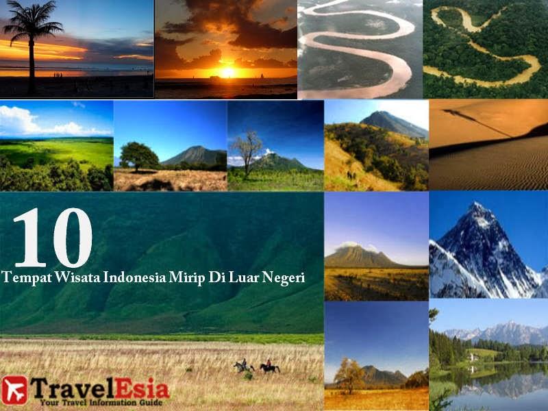 10 Tempat Wisata Indonesia Mirip Di Luar Negeri Indonesia