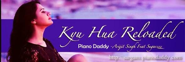 Kyu Hua Reloaded (Fusion) - Arijit Singh Sargam Notes - SarGaM