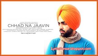 Chhad Na Jaavin Lyrics : Jordan Sandhu