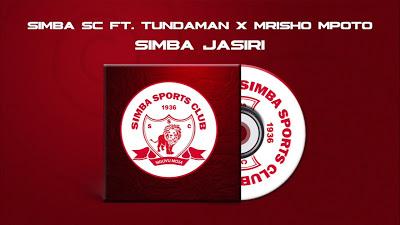 Simba SC Ft. Tunda Man & Mrisho Mpoto - Simba Jasiri
