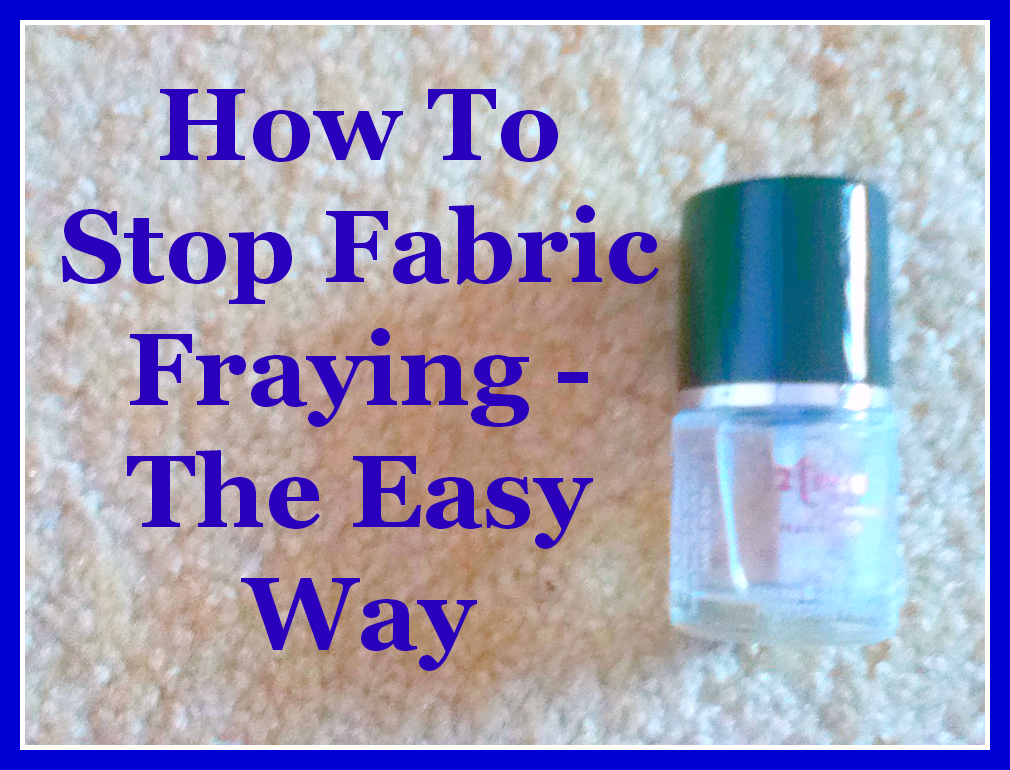 How_To_Stop_Fabric_Fraying_The_Busy_Bee