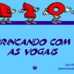 http://www.medeirosjf.net/iara/vogais/brincandocomvogais1.html