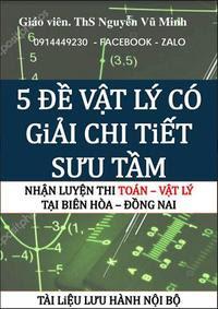5 đề Vật lý có lời giải chi tiết - Nguyễn Vũ Minh