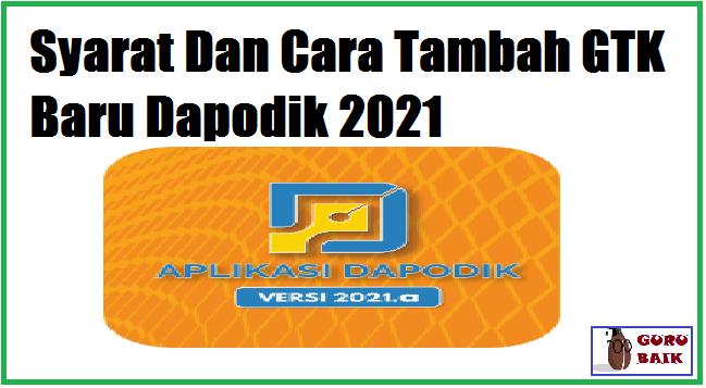 gambar cara tambah GTK baru di dapodik 2021