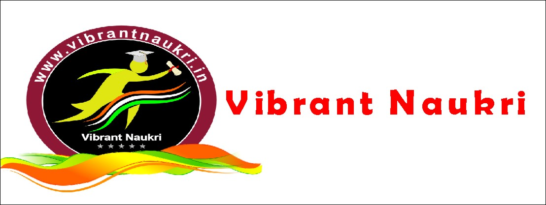 : Vibrant Naukri || vibrantnaukri.in || Governments Jobs Portal.