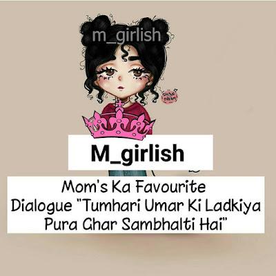 """Mom's ka Favourite Dialogue """"Tumhari Umar ki Ladkiya Pura Ghar Sambhalti Hai"""""""