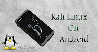 How To Install & Run Kali Linux On Your Android Phone