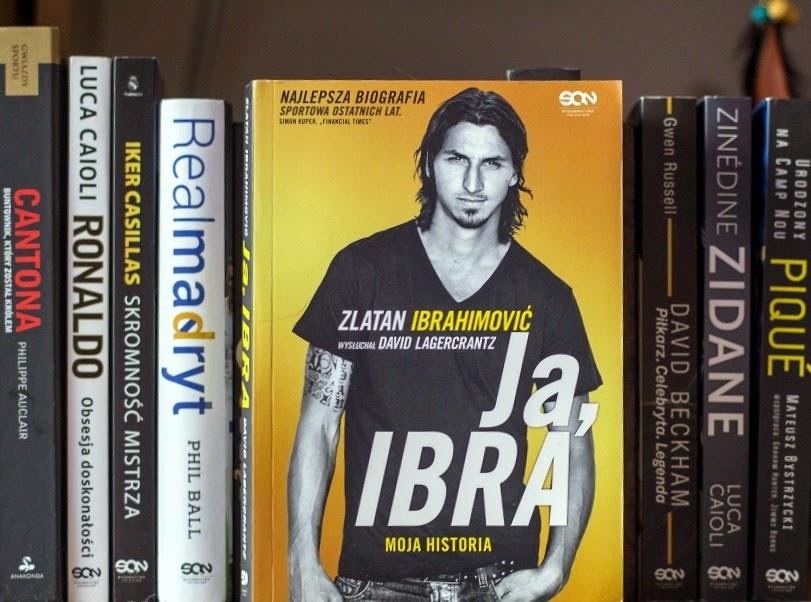 e524e2a6b ZLATAN IBRAHIMOVIC: JA, IBRA - Sezon Literacki - blog&vlog o ...