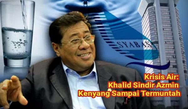 Krisis Air: Khalid Sindir Azmin Kenyang Sampai Termuntah