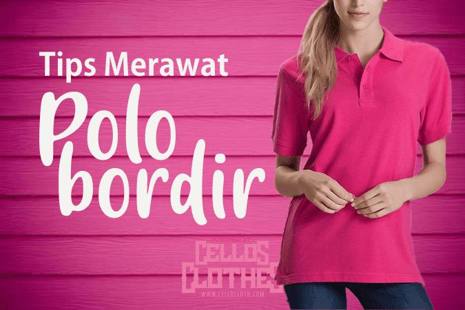 4 Tips Merawat Kaos Polo Bordir ( Wangki ) Agar Awet Dan Tetap Bagus