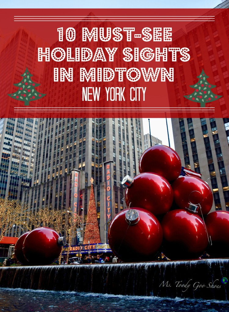 10 Must- See Holiday Sights in Midtown, New York City | Ms. Toody Goo Shoes