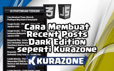Cara Membuat Recent Posts Dark Edition seperti Kurazone