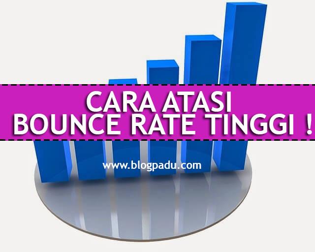 CARA ATASI BOUNCE RATE TINGGI !