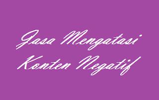 Jasa Mengatasi Konten Negatif 081287349566