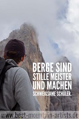 """""""Berge sind stille Meister und machen schweigsame Schüler."""", Johann Wolfgang von Goethe"""