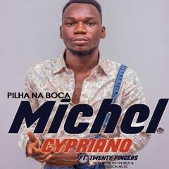 Michel Cypriano Feat. Twenty Fingers - Pilha Na Boca