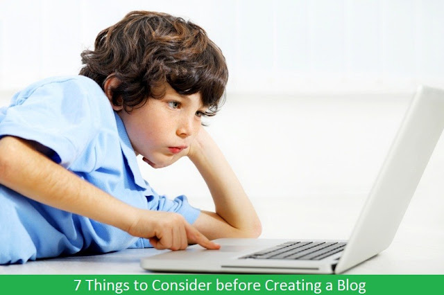 7 Things to Consider before Creating a Blog