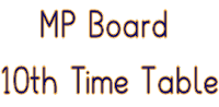 mpbse th time table 2018 download Mp board 10th time table
