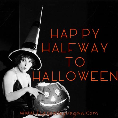 Half Way Between Halloween 2020 And Halloween 2019 The Spooky Vegan: Wishing You a Weird Walpurgisnacht and Happy