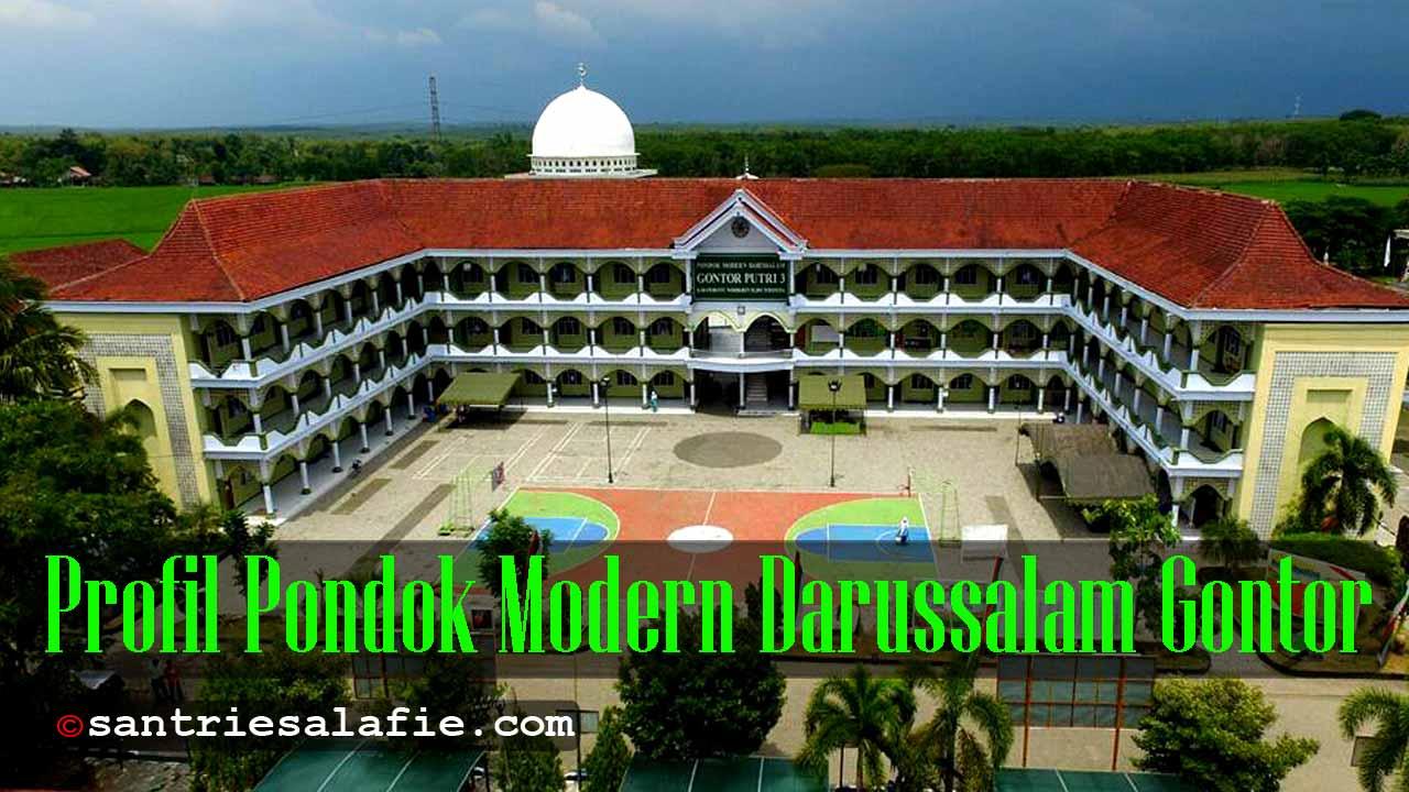 Profil Pondok Modern Darussalam Gontor Ponorogo by Santrie Salafie