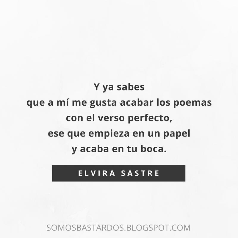 Las Mejores Frases De Elvira Sastre Para Inspirarte Somos