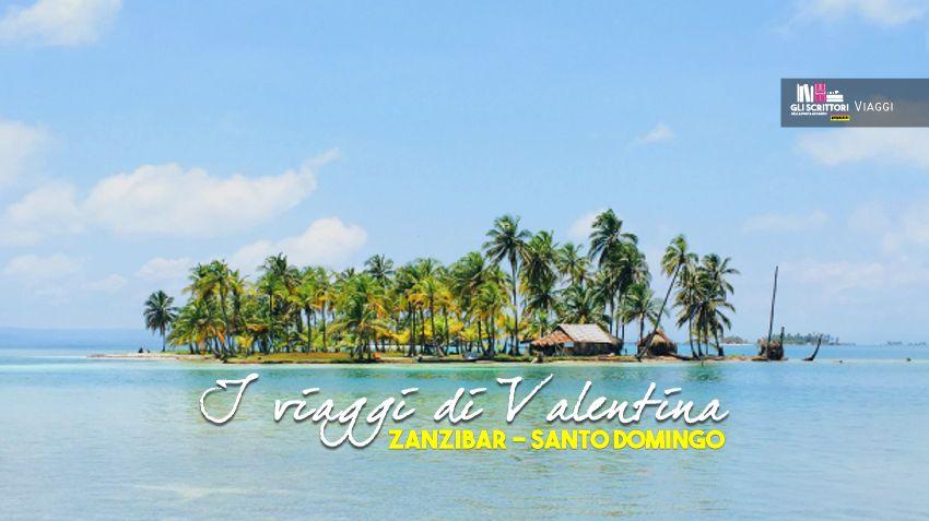 I Viaggi di Valentina: vacanze di gruppo a Zanzibar e Santo Domingo