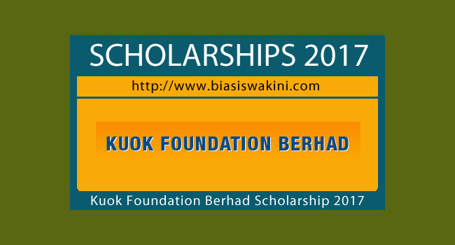 Kuok Foundation Berhad Scholarship 2017