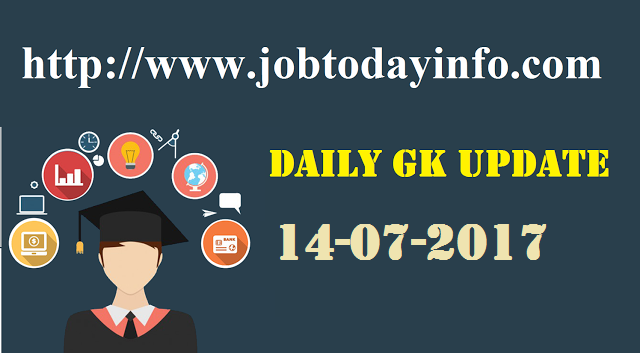 Daily GK Update 14th July 2017, Important Current Affairs