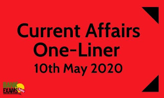 Current Affairs One-Liner: 10th May 2020