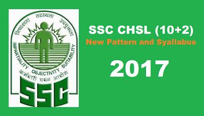 SSC CHSL 2017- 2018 New Pattern and Syallabus