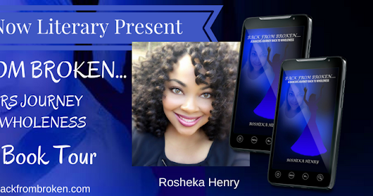 Virtual Book Tour...Write Now Literary Presents BACK FROM BROKEN...A Dancers Journey Back To Wholeness By: Rosheka Henry