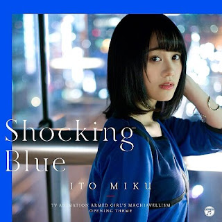 Miku Ito - Shocking Blue ( Opening Busou Shoujo Machiavellism )