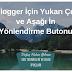 Blogger İçin Yukarı Çık ve Aşağı İn Yönlendirme Butonu
