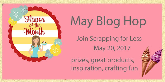 "May Flavor Of The Month ""Summer Fun"" with Scrapping For Less"