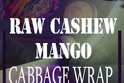 RAW CASHEW MANGO CABBAGE WRAP RECIPE
