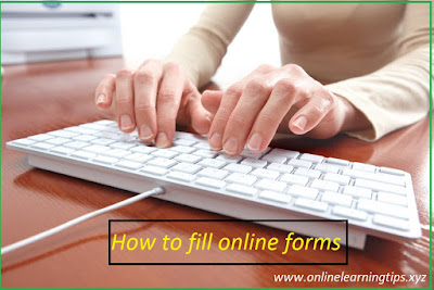 How to fill online forms