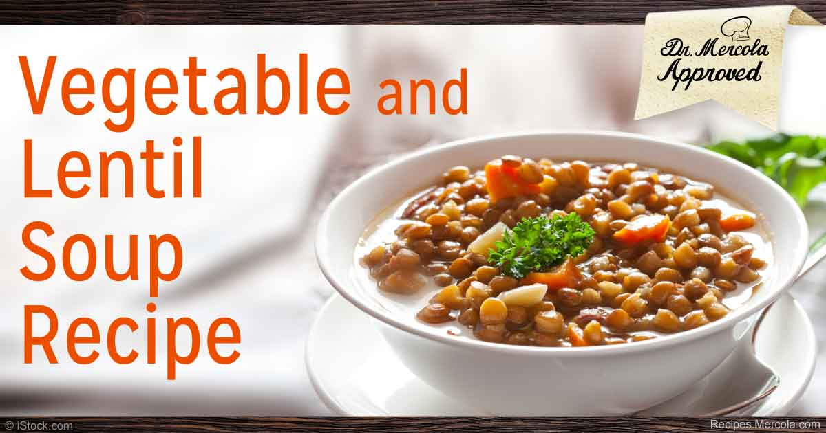 vegetable lentil soup this vegetable lentil soup recipe from mercola
