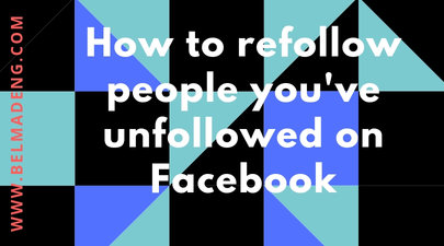How to refollow people you've unfollowed on Facebook